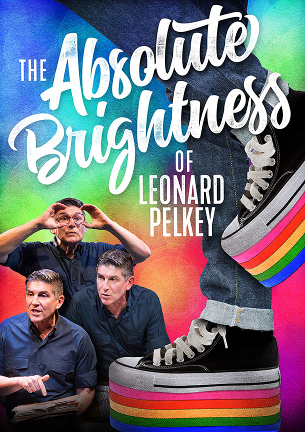 The Absolute Brightness of Leonard Pelkey, written and performed by James Lecesne, and directed by Tony Speciale, runs September 30 – October 29, 2017 at The Old Globe. Artwork courtesy of The Old Globe.