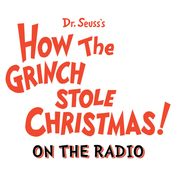 Dr. Seuss's How the Grinch Stole Christmas! On the Radio